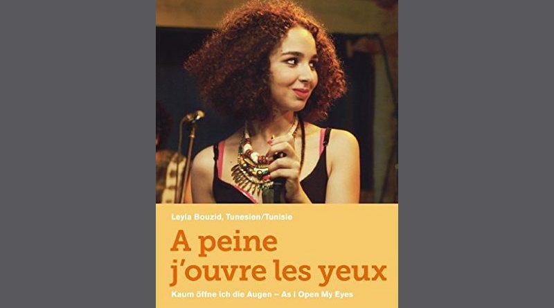 A peine j'ouvre les yeux - Kaum öffne ich die Augen - Film von Leyla Bouzid